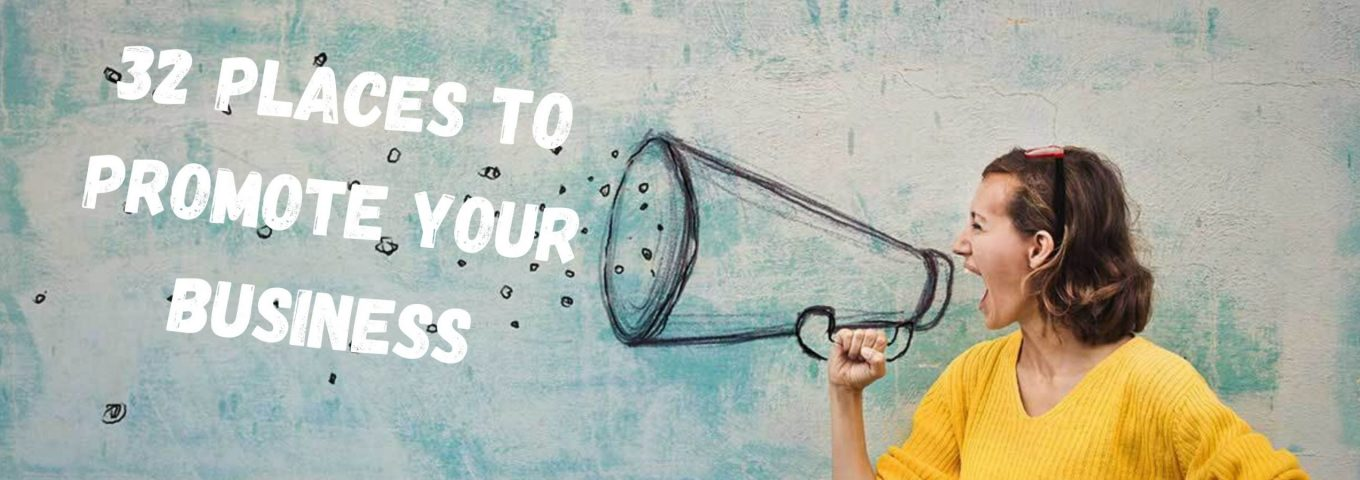 32 Places To Promote Your Business banner
